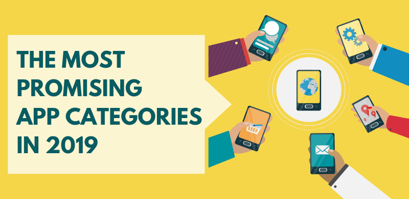 The Most Promising App Categories in 2019 | Applikey